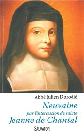 Neuvaine par l'intercession de Sainte Jeanne de Chantal, par l'Abbé Julien Durodié